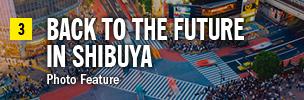 BACK TO THE FUTURE IN SHIBUYA